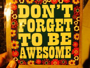 Don't Forget to Be Awesome graphic